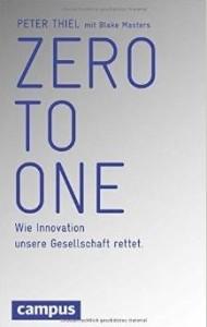 peter-thiel-mit-blake-masters-zero-to-one-wie-innovation-unsere-gesellschaft-rettet-campus-verlag-gebundene-ausgabe-22-99-euro